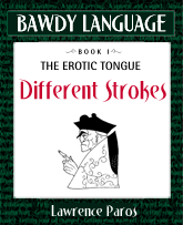 Bawdy Language mini-ebook, Different Strokes