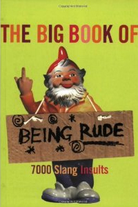 bawdy language books on amazon, The Big Book of Being Rude: 7000 Slang Insults